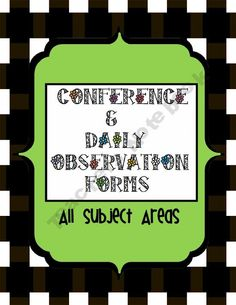 Conference and Daily Observation Forms: All Subjects product from a-TEACHER-on-a-MISSION on TeachersNotebook.com