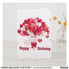 """""""HEART BALLOONS"""" FOR YOUR **BIRTHDAY** CARD Happy Birthday Hearts, It's Your Birthday, Custom Greeting Cards, Birthday Greeting Cards, Girlfriend Birthday, Heart Balloons, Happy Together, Plant Design, Birthday Balloons"""