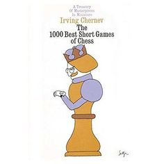 1000 best #short games of chess: a tresury of masterpieces in #miniature #chernev,  View more on the LINK: http://www.zeppy.io/product/gb/2/142190423207/