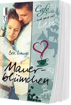 """""""Mauerblümchen - Café au Lait und ganz viel Liebe 2"""" von Bea Lange ab August 2016 im bookshouse Verlag. www.buecher.bookshouse.de/buecher/Mauerbluemchen___Caf__au_Lait_und_ganz_viel_Liebe_2/"""