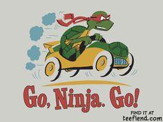 """Go, Ninja. Go!"" by Blueswade http://www.teefiend.com/6746/go-ninja-go/"
