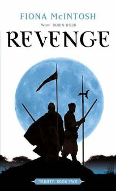 Revenge (Trinity, book by Fiona McIntosh - book cover, description, publication history. Good Books, My Books, Books To Buy, Fiction Books, Revenge, History, Reading, Movie Posters, Lost