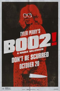Tyler Perry's BOO 2! A MADEA HALLOWEEN   In theaters October 20 ...