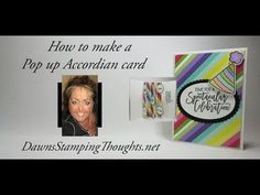 Two for Thursday ~ Pop up accordion card videos - Dawn's Stamping Thoughts Fun Fold Cards, Pop Up Cards, Folded Cards, Card Making Tutorials, Card Making Techniques, Making Ideas, Birthday Cheers, Birthday Cards, Pop Up Karten