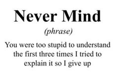 Never Mind Dictionary Definition T Shirt