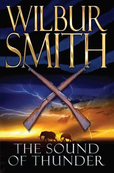 The Sound of Thunder by Wilbur Smith - Wilbur Smith, Sound Of Thunder, My Books, Reading, Movie Posters, Content, Word Reading, The Reader, Film Poster