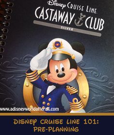 It's A Disney World After All: Disney Cruise Line 101: Pre-Planning