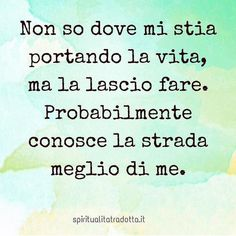 Frasi belle sulla vita per immagini whatsapp - StatisticaFacile.it Italian Quotes, My Point Of View, More Words, Meaningful Quotes, Self Help, Happy Life, Sentences, Love Quotes, About Me Blog