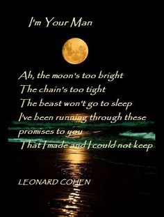 Leonard Cohen Lyrics, Poetry and Music. Leonard Cohen is probably one of the most unique singer song writer artists in modern times. His songs have a deep and reflective mood Leonard Cohen Lyrics, Love Words, Beautiful Words, Adam Cohen, Someone New, Music Film, Your Man, Music Is Life, Writers