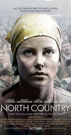 Directed by Niki Caro. With Charlize Theron, Jeremy Renner, Frances McDormand, Thomas Curtis. An account of the first major successful sexual harassment case in the United States -- Jenson vs. Eveleth Mines, where a woman who endured a range of abuse while working as a miner filed and won the landmark 1984 lawsuit.