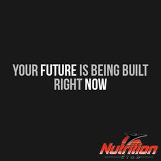 Your future is being built right now! #FlexFriday #motivation #motivationalquotes