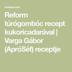 Reform túrógombóc recept kukoricadarával | Varga Gábor (ApróSéf) receptje
