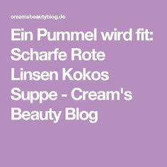 Ein Pummel wird fit: Scharfe Rote Linsen Kokos Suppe - Cream's Beauty Blog