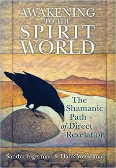 Awakening to the Spirit World by Sandra Ingerman and Hank Wesselman. From Sounds True. I have listened to podcasts from Sounds True with Sandra Ingerman and Hank Wesselman, and I am so looking forward to reading this book and learning from both of them. Tarot, Rite De Passage, Good Books, Books To Read, Just In Case, Just For You, Spirit World, A Course In Miracles, Spirit Guides