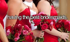 Having the best bridesmaids @Sarah Chintomby Chintomby Kovac and @Alli Rense Rense Roddy  - Someday :D
