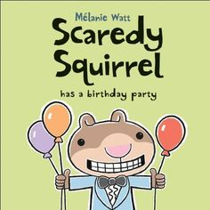 Scaredy Squirrel Birthday