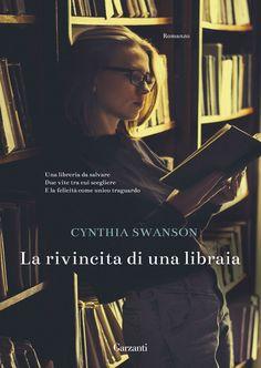"""22/06/2017 • Esce """"La rivincita di una libraia"""" di Cynthia Swanson edito da Garzanti"""