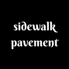 (#synonyms) (#nouns) (#sidewalk #americanenglish) (#britishenglish)