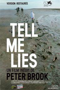 """""""Tell me lies"""" by Peter Brook (version restaurée - Oct. 2012)"""