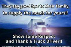Thank a truck driver.....