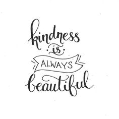 Kindness is Always Beautiful. #wordsofwisdom #lettering