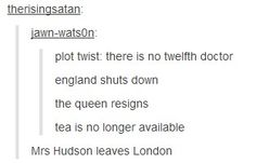 Mrs. Hudson cannot leave Baker Street! England would fall!