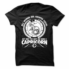 all women are created equal but only the best are born a Capricorn t-shirt
