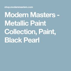 Modern Masters - Metallic Paint Collection, Paint, Black Pearl