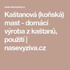 Kaštanová (koňská) mast - domácí výroba z kaštanů, použití | nasevyziva.cz