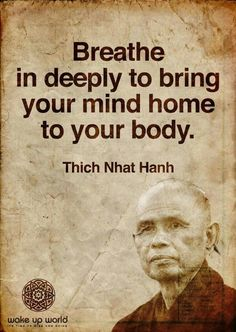 breathe in deeply to bring your mind home to your body - Google Search