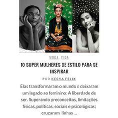 INSPIRE-SE EM 10 SUPER MULHERES que transformaram o mundo e deixaram um legado ao feminino: A liberdade de ser! Acesse já o www.superela.co...