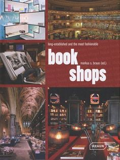 Bookshops: Long Established and the Most Fashionable by Markus Sebastian Braun. $21.86. Publication: October 16, 2012. Publisher: Braun Publish,Csi (October 16, 2012). 240 pages. Reading level: Ages 22 and up. Save 27%!