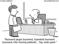 Jargon Overload Will Limit Your Audience to This Guy. Funny!