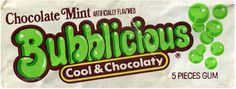 Bubblicious Chocolate Mint gum.  This was my favorite!!