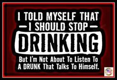 I Should Stop Drinking! Made In USA Metal Sign Man Cave Bar Garage Saloon Pub Funny Decor Advice Office Humor Politically Incorrect Man Cave Diy, Man Cave Home Bar, Beer Humor, Man Humor, Badass Quotes, Funny Quotes, Funny Memes, Hilarious, Funny Laugh