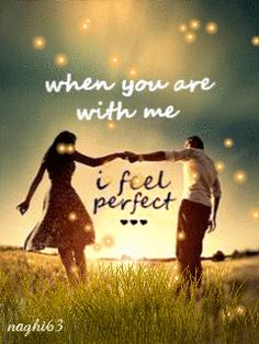 Decent Image Scraps: When You Are With Me I Feel Perfect Animated  █▄◯╲╱ Ξ¸.♥ღ♡ღ ♥.¸¸ღ♡ღ.♥¸.