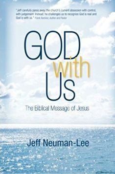 """'God with Us: The Biblical Message Of Jesus, Life In The Spirit, Not In Religion'.  Revised in 2012, God With Us describes the life of peacemaking found in the Biblical message of Jesus. There are lots of traditions, there are lots of religions. And then there are people of real spiritual power, who, whether they know it or not, live in that Jesus faith. Whether you are atheist or agnostic or a so-called """"saved"""" believer, you will be challenged."""