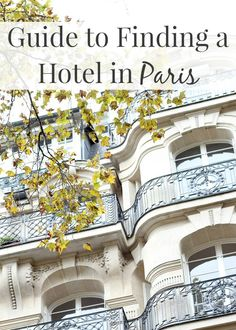 Guide to the areas of Paris, where to stay and what to look for in finding a hotel.