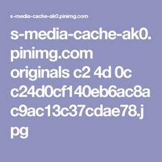 s-media-cache-ak0.pinimg.com originals c2 4d 0c c24d0cf140eb6ac8ac9ac13c37cdae78.jpg