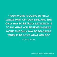 Sooo true. And I'm going to love what I do :)