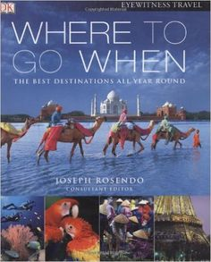 Where To Go When (Eyewitness Travel Guides): DK Publishing: 9780756630737…