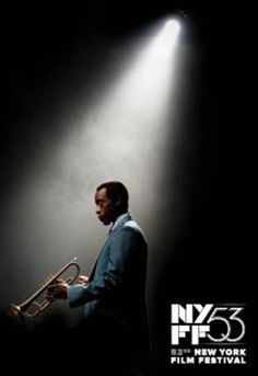 Miles Ahead:    NYFF53      Don Cheadle-Helmed 'Miles Ahead' To Close New York Film Festival.   Miles Ahead will make its World Premiere as the Closing Night selection of the upcoming 53rd New York Film Festival (September 25 – October 11).   read full story @   http://deadline.com/2015/07/don-cheadle-miles-ahead-closing-new-york-film-festival-1201483426/
