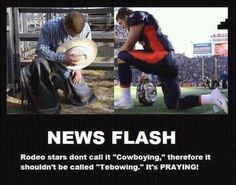 I personally LOVE Tim Tebow,  but I do agree. It's praying. Calling it Tebowing (Or cowboying if you will) is kind of vain.