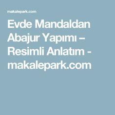 Evde Mandaldan Abajur Yapımı – Resimli Anlatım - makalepark.com