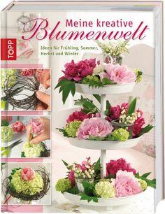 Meine kreative Blumenwelt: Floristik-Ideen für den Frühling, Sommer, Herbst und Winter null http://www.amazon.de/dp/3772456634/ref=cm_sw_r_pi_dp_uBHpvb0XKXJ6T