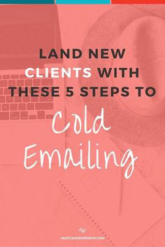 5 Ways to Better Cold Emailing to Land More Clients. Learn how to master cold emailing in your creative business. Click through to learn more.