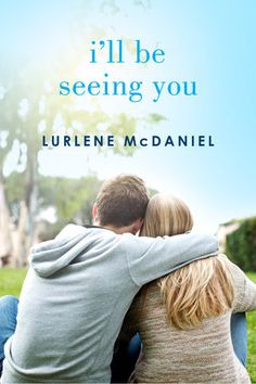 I'll Be Seeing You - Lurlene McDaniel, redesign Romance Authors, Romance Books, Novels To Read, Books To Read, Love Stories To Read, Really Hot Guys, Romance And Love, Happy Reading, Book Boyfriends