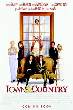 High resolution official theatrical movie poster for Town & Country Image dimensions: 805 x Directed by Peter Chelsom. Hd Streaming, Streaming Movies, It Movie Cast, Film Movie, Garry Shandling, The First Wives Club, Alex Winter, Andie Macdowell, Nastassja Kinski