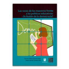 Las voces de los maestros frente a las políticas educativas – Varios– Universidad Distrital Francisco José de Caldas www.librosyeditores.com Editores y distribuidores.