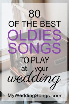 83 Best Oldies Songs for Weddings, 2017